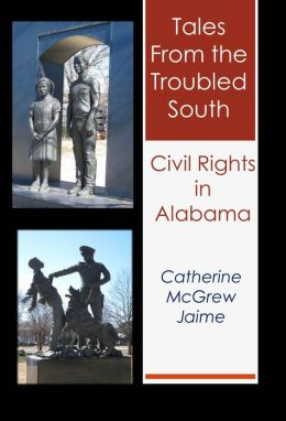 Tales from the Troubled South: Civil Rights in Alabama