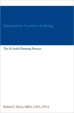 Information Systems Auditing: The IS Audit Planning Process