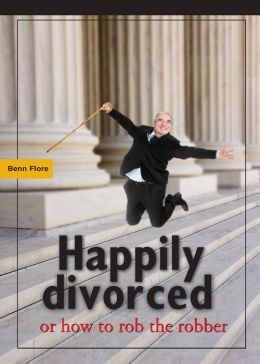 Happily Divorced, or how to rob the robber