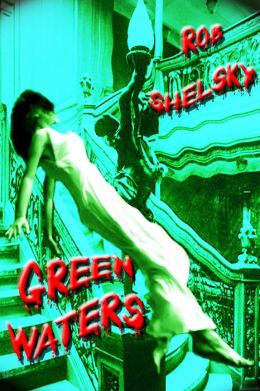 Green Waters, A Paranormal Story