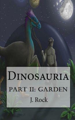Dinosauria: Part II: Garden