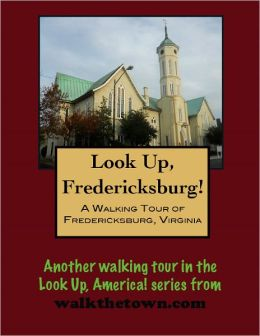 A Walking Tour of Fredericksburg, Virginia