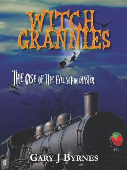 Witch Grannies: The Case of the Evil Schoolmaster