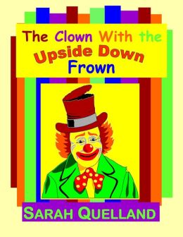 The Clown with the Upside Down Frown