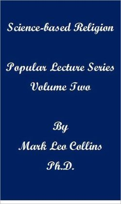 Science-based religion: Popular Lecture Series Volume 2
