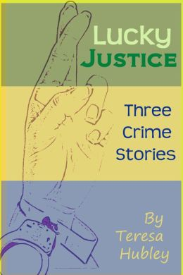 Lucky Justice: 3 Crime Stories
