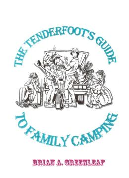 The Tenderfoot's Guide to Family Camping