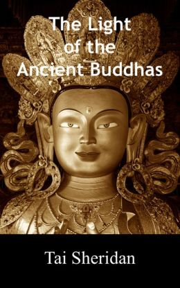 The Light of the Ancient Buddhas: Ballads of Emptiness and Awakening