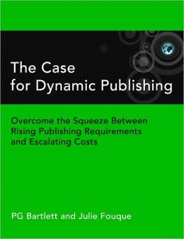 The Case for Dynamic Publishing