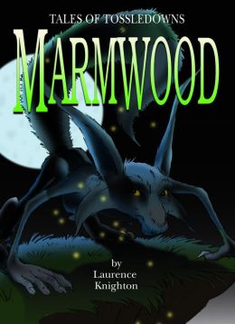 Marmwood Book 8: Tales of Tossledowns