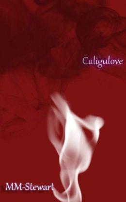 Caligulove- A Short Story
