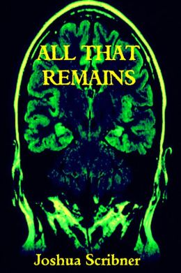 All That Remains: A Short Story