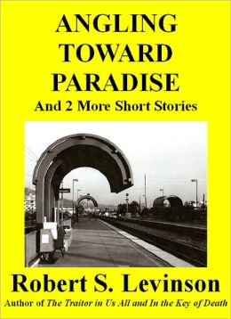 Angling Toward Paradise and 2 More Short Stories
