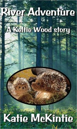 River Adventure (A Keltie Wood story)