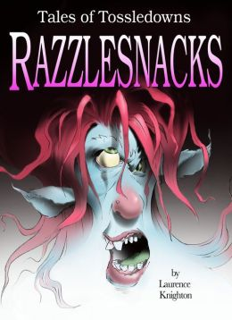 Razzlesnacks Book 1: Tales of Tossledowns