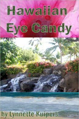 Hawaiian Eye Candy