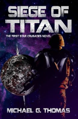 Siege of Titan (Star Crusades Uprising, Book 1)