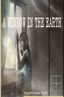 A Window in the Earth