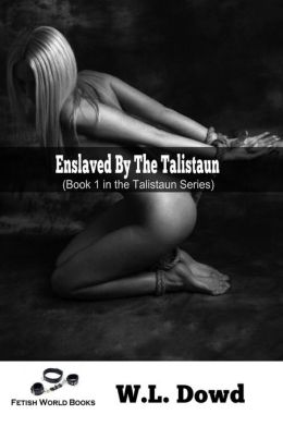Abducted and Enslaved for the Talistaun