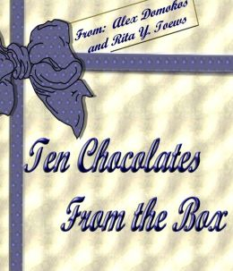 Ten Chocolates From the Box by Rita Toews and Alex Domokos