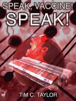 Speak, Vaccine! Speak!