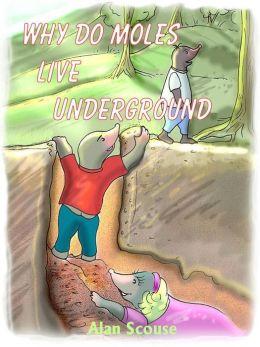 Why Do Moles Live Underground