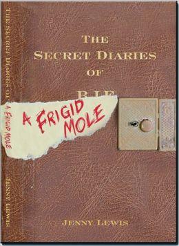The Secret Diaries of a Frigid Mole
