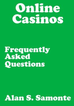 Online Casinos Frequently Asked Questions