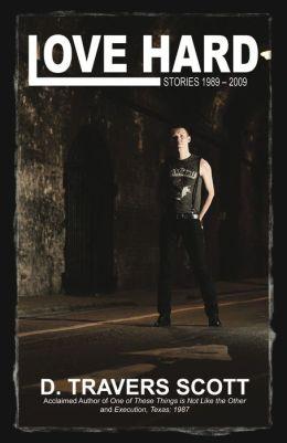 Love Hard: Stories 1989-2009