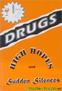 Drugs- High Hopes and Sudden Silences