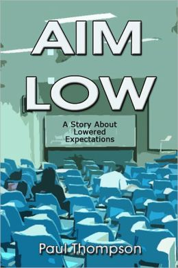 Aim Low: A Story About Lowered Expectations