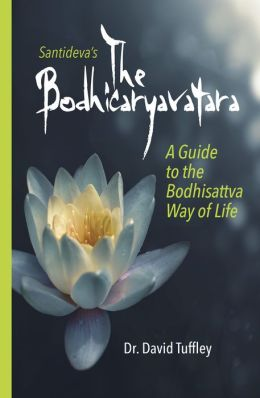 The Bodhicaryavatara: A Guide to the Bodhisattva Way of Life