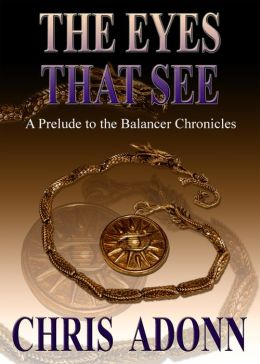 The Eyes that See: A Prelude to the Balancer Chronicles