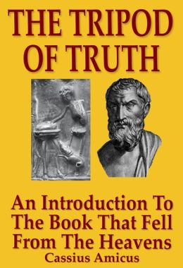 The Tripod of Truth: An Introduction to the Book That Fell From The Heavens