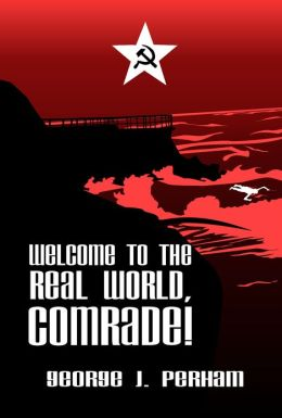 Welcome to the Real World, Comrade!