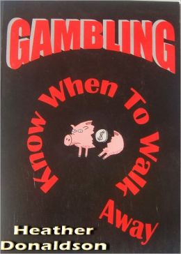 Gambling: Know When To Walk Away