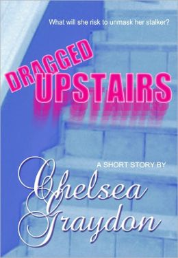 Dragged Upstairs