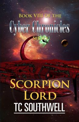 The Cyber Chronicles VIII: Scorpion Lord