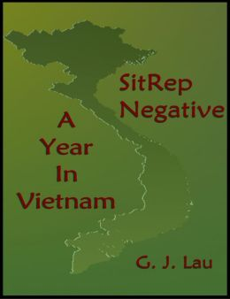SitRep Negative: A Year In Vietnam