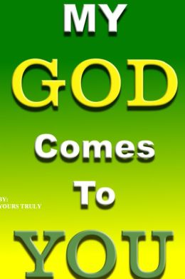 My God Comes To You