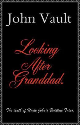 Looking After Granddad.
