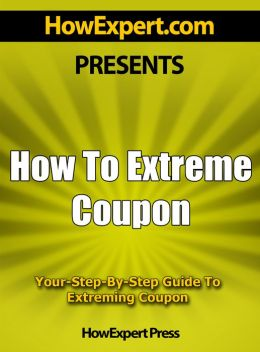 How To Super Coupon: Your Step-By-Step Guide To Couponing