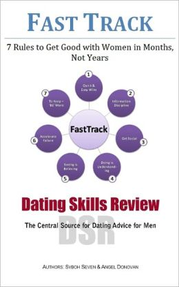 Fast Track: 7 Rules to Get Good with Women in Months Not Years