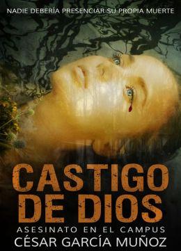 Asesinato en el campus (Castigo de Dios) by César García Muñoz ...