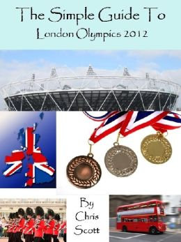 The Simple Guide To The London Olympics 2012