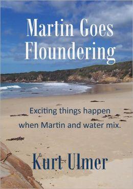 Martin Goes Floundering