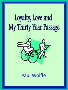 Loyalty, Love and My Thirty Year Passage
