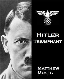 Hitler, Triumphant