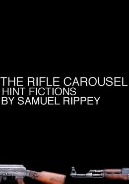 The Rifle Carousel: Hint Fictions
