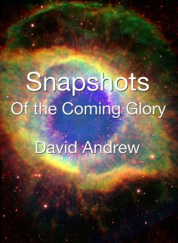 Snapshots: Of the Coming Glory